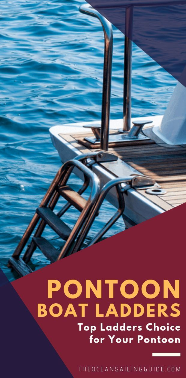 Pontoon Boat Ladders Top Ladders Choice For Your Pontoon In 2020 Pontoon Boat Accessories Boat Ladders Pontoon