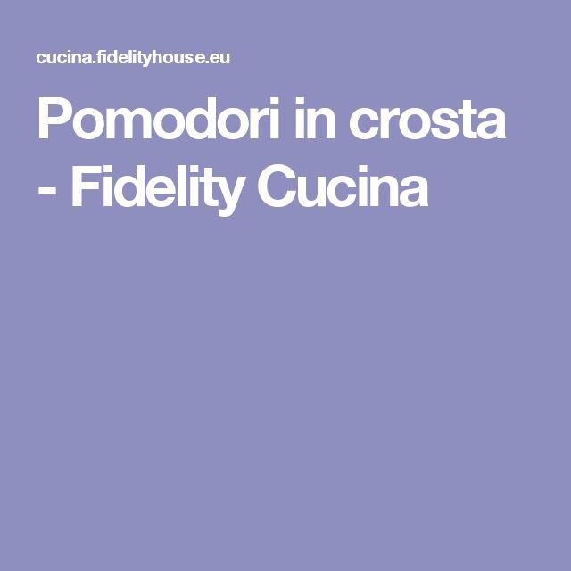 Pomodori in crosta - Fidelity Cucina