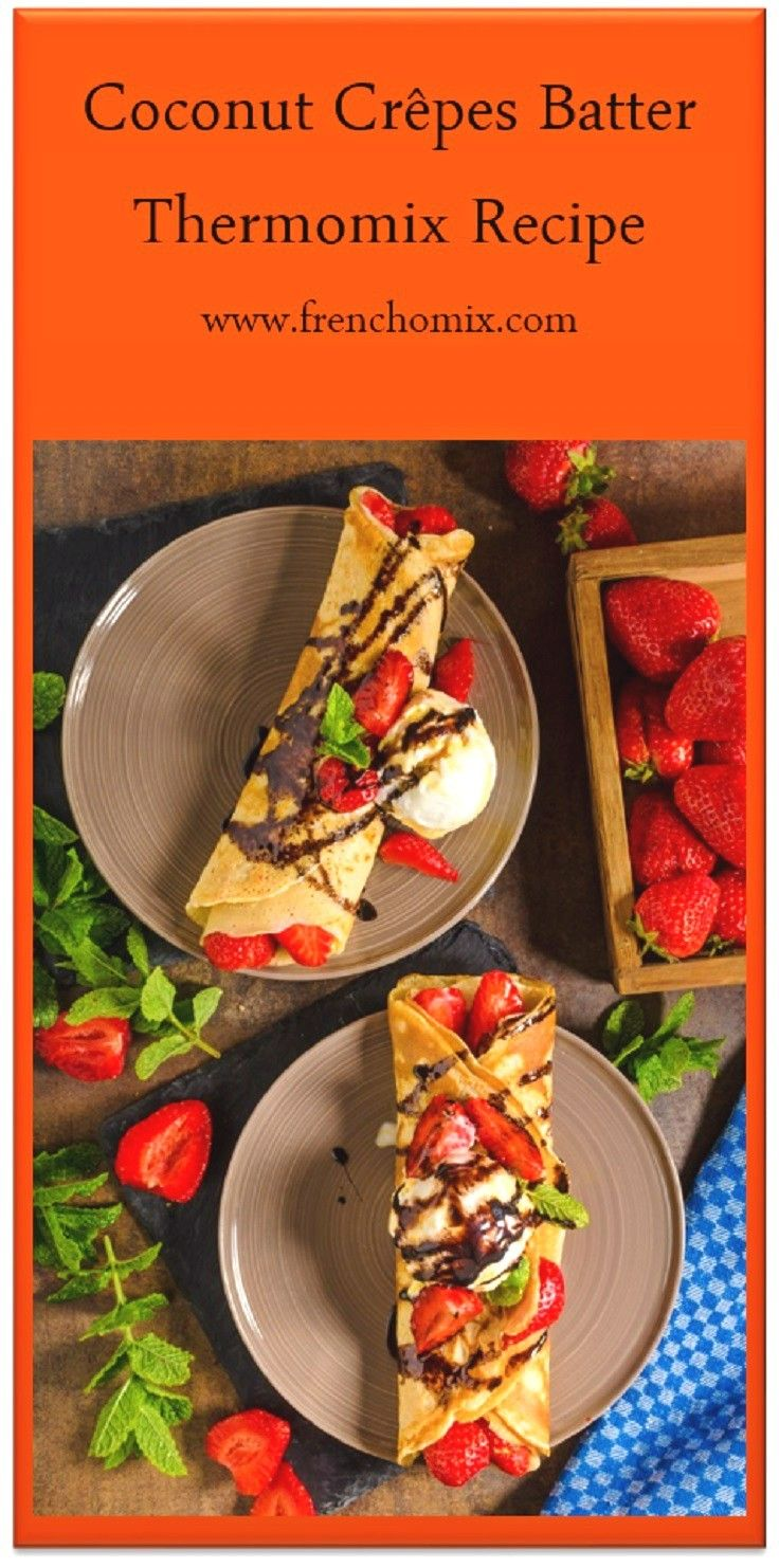 Sunday Breakfast 😍 Coconut crêpes with strawberries, chocolate sauce and ice-cream! What's your favorite breakfast?  https://frenchomix.com/coconut-crepes-batter/