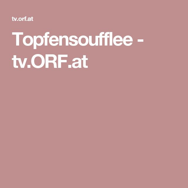 Topfensoufflee - tv.ORF.at