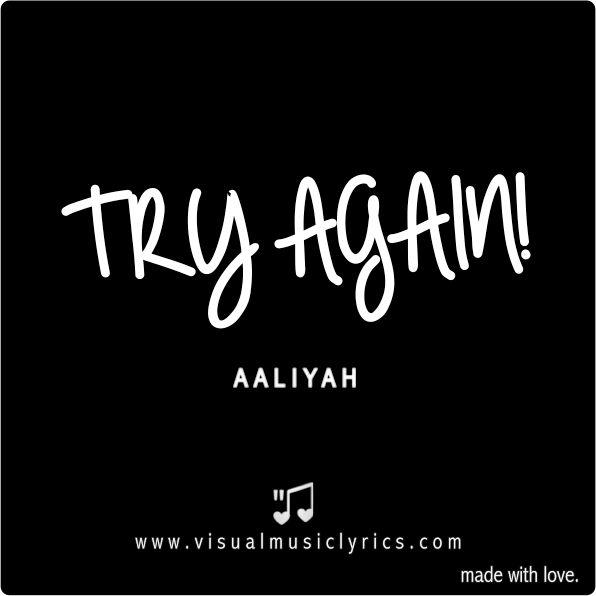 #TRYAGAIN #AALIYAH - #VISUAL #MUSIC #LYRICS #LOVETHISLYRICS #SPREADHOPE