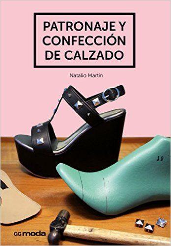 Patronaje y confección de calzado (GGmoda): Amazon.es: Natalio Martin Arroyo: Libros