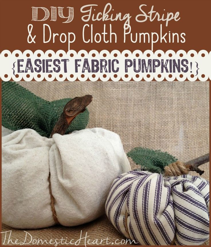 DIY ticking stripe and dropcloth fabric pumpkins with tutorial from TheDomesticHeart.com