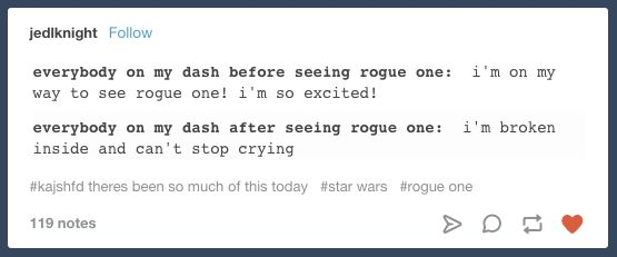 """On pure emotional destruction:   25 """"Rogue One"""" Jokes That Will Make You Laugh And Then Cry Some More"""