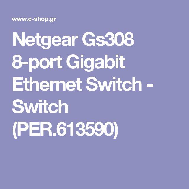 Netgear Gs308 8-port Gigabit Ethernet Switch - Switch (PER.613590)
