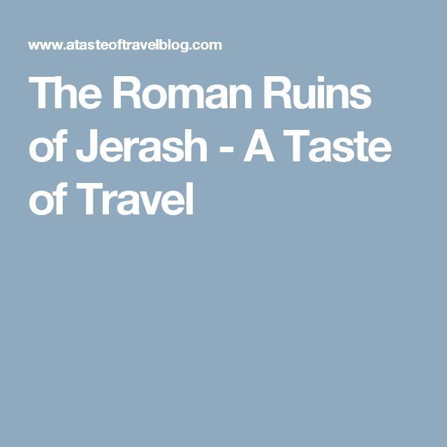 The Roman Ruins of Jerash - A Taste of Travel