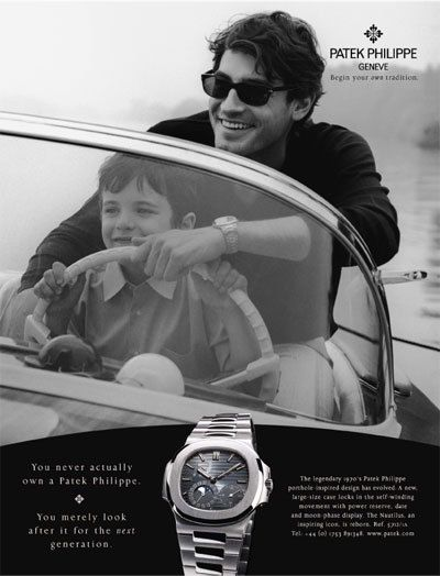 """The """"You never actually own a Patek Philippe, you merely look after it for the next generation"""" campaign is a classic. As a dad, I love the feeling of connection created by the brand."""