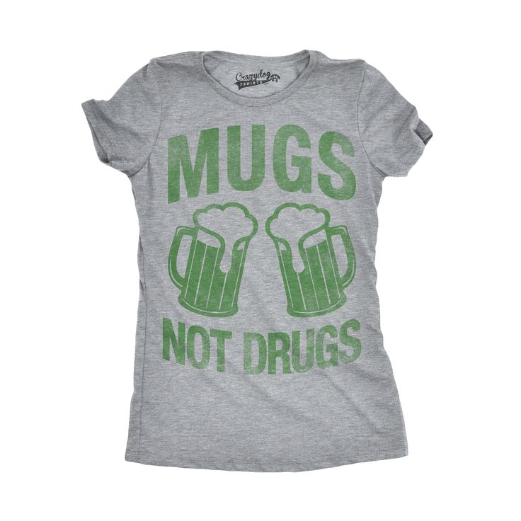 Womens Mugs Not Drugs Funny Irish Cheers Vintage St. Patrick's Day T shirt
