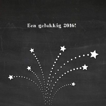 Leuke nieuwjaarskaart met vuurwerk, getekend in wit. Achtergrond is afbeelding van schoolbord. Tekst: Een gelukkig 2016!