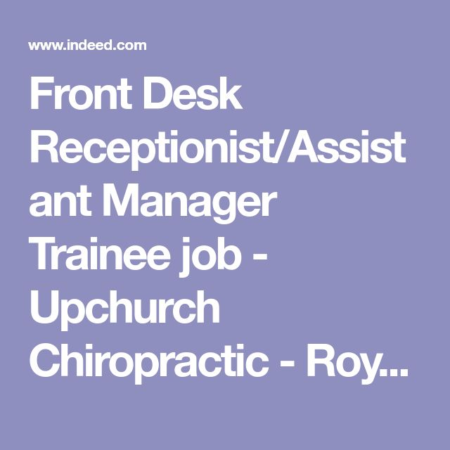 Front Desk Receptionist/Assistant Manager Trainee job - Upchurch Chiropractic - Royal Oak, MI