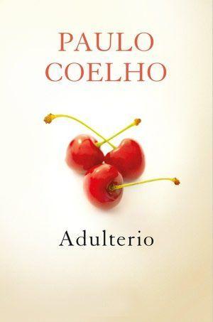 Las 11 mejores citas de Adulterio, de Paulo Coelho, amor