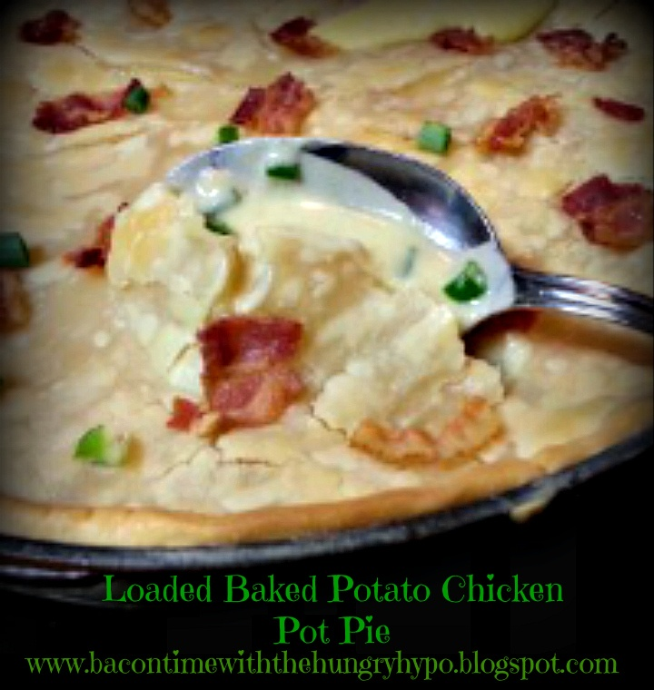 ... With The Hungry Hungry Hypo: Easy Loaded Baked Potato Chicken Pot Pie
