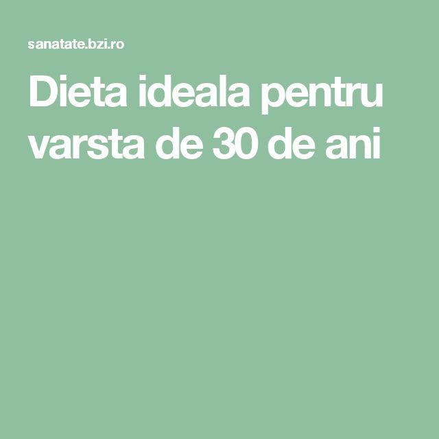 Dieta ideala pentru varsta de 30 de ani