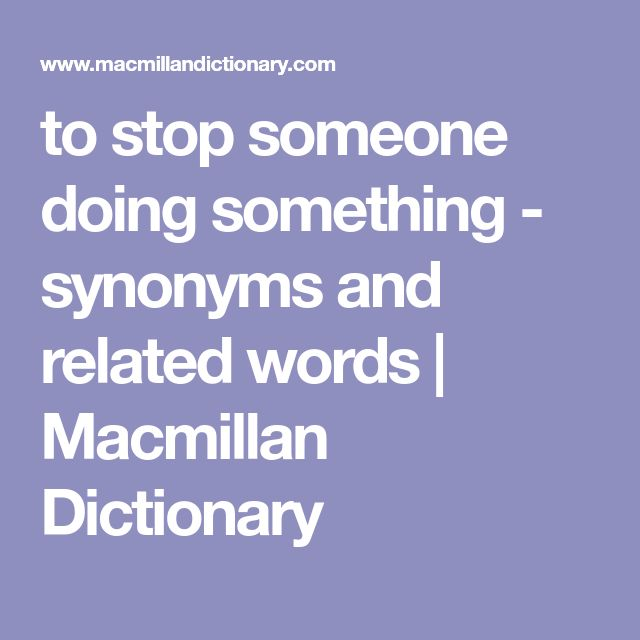 to stop someone doing something - synonyms and related words | Macmillan Dictionary