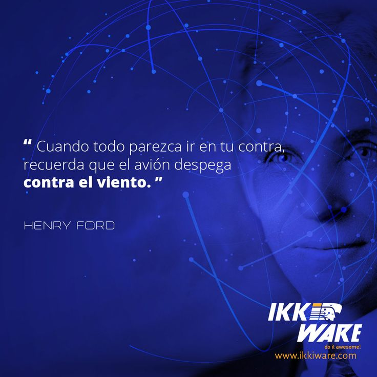 Frases de Motivacion    El momento huuii del día, compartimos una frase de Henry Ford :) #Frases #Ikkiware #Ford #Motivacion #Ideas #Viento #quotes #work #huuiimoment #HenryFord