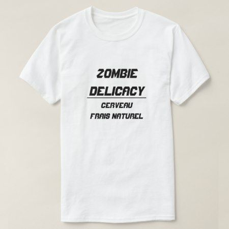 Zombie Delicacy Natural fresh brain T-Shirt - click to get yours right now!