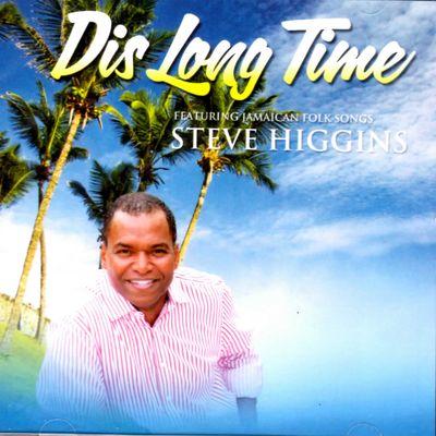 Dis Long Time - Steve Higgins