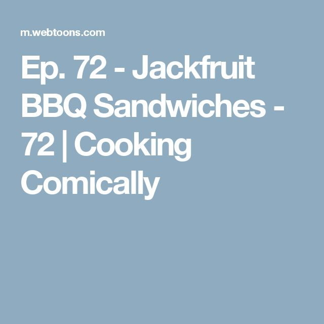 Ep. 72 - Jackfruit BBQ Sandwiches - 72 | Cooking Comically