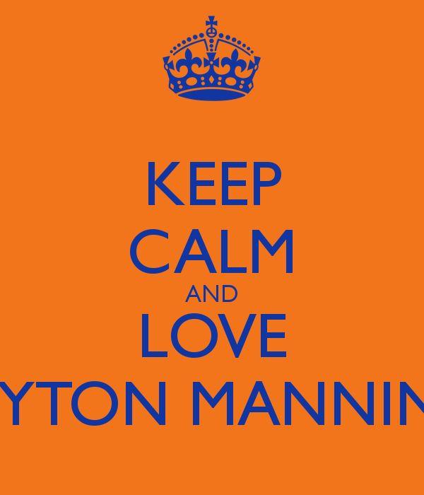 I love peyton manning.