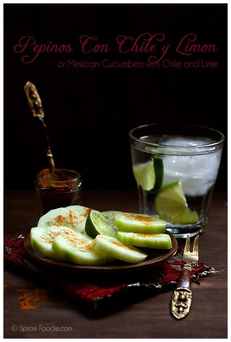 Cucumbers with Chile and Lime - Mexican snack, aka Pepinos Con Chile y Limon via SpicieFoodie.com
