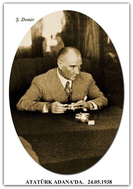 Atatürk Adana'da. 24.05.1938