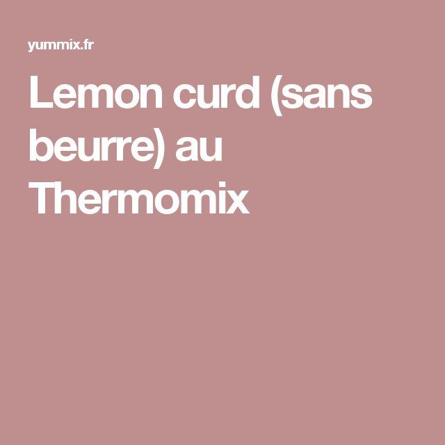Lemon curd (sans beurre) au Thermomix