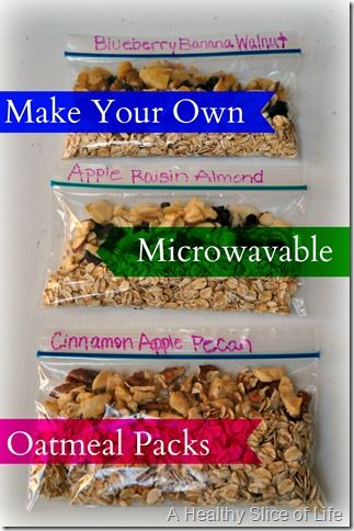 Fast Weekday Breakfast: Make-Your-Own Microwavable Oatmeal Packs - A Healthy Slice of Life (I want to try pre-packing them in mason jars, and just adding hot water. Theory not tested yet)