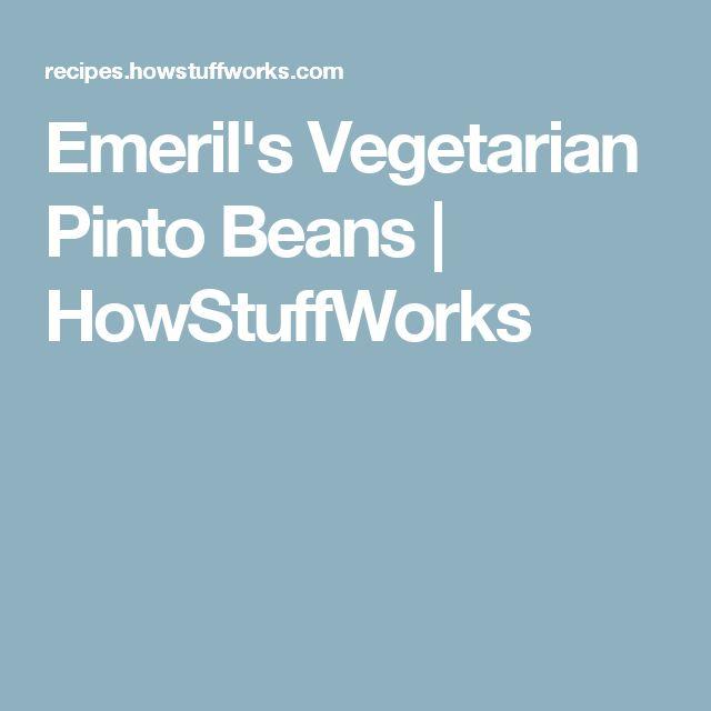 Emeril's Vegetarian Pinto Beans | HowStuffWorks