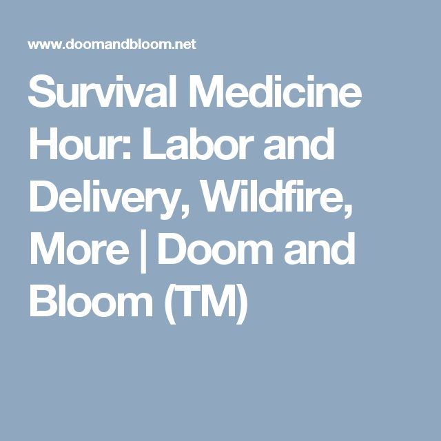 Survival Medicine Hour: Labor and Delivery, Wildfire, More | Doom and Bloom (TM)