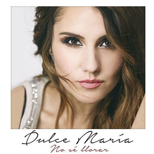 Dulce María: No sé llorar (CD Single) - 2016.