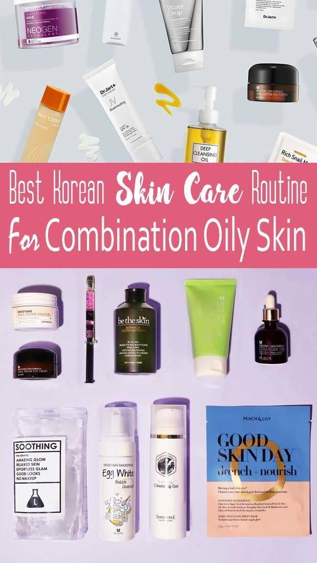 Best Korean Skin Care Routine For Combination Skin In 2020 Skin