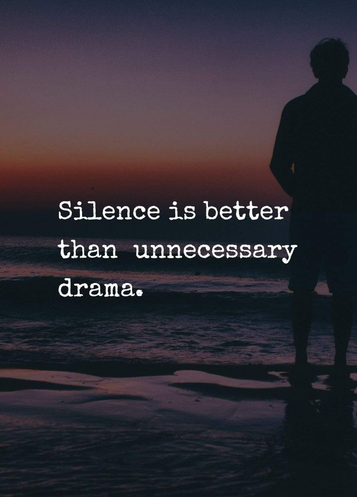 Silence. Drama. Dysfunctional Family. We stay away from your kind of crazy.
