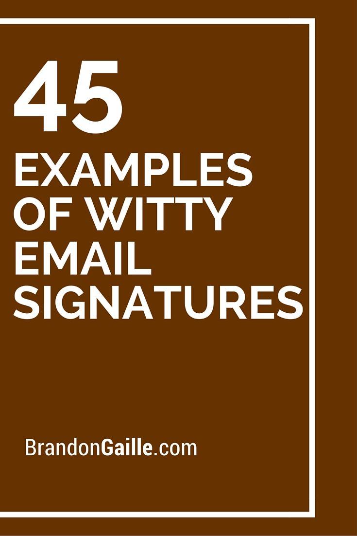 45 Examples Of Witty Email Signatures Email Signatures