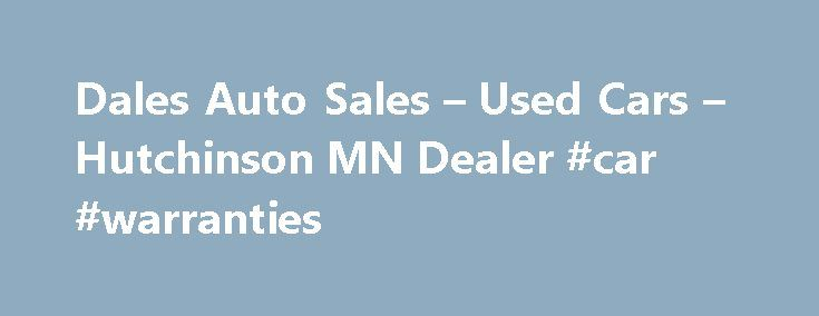 Dales Auto Sales – Used Cars – Hutchinson MN Dealer #car #warranties http://nef2.com/dales-auto-sales-used-cars-hutchinson-mn-dealer-car-warranties/  #auto for sale # Dales Auto Sales – Hutchinson MN, 55350 With a large selection of Used Cars, Used Pickup Trucks inventory for Hutchinson area residents to choose from, we're sure you'll find the right Used Cars. Used Pickups For Sale inventory for your needs at our dealership. Whether it's used cars for sale, used...