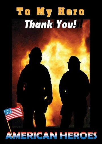 In memory of the firefighters who were killed this morning (12-24-12) in Webster, NY, by an unknown gunman, and to the two recovering from surgery after also being shot...