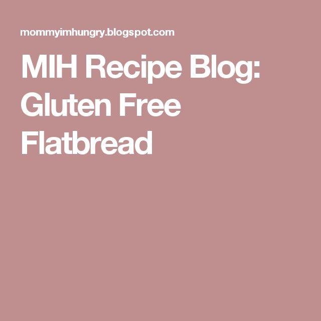 MIH Recipe Blog: Gluten Free Flatbread