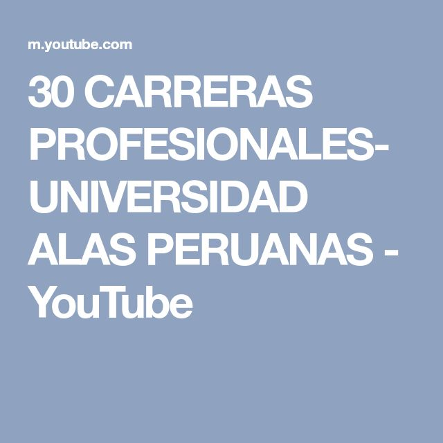 30 CARRERAS PROFESIONALES-UNIVERSIDAD ALAS PERUANAS - YouTube