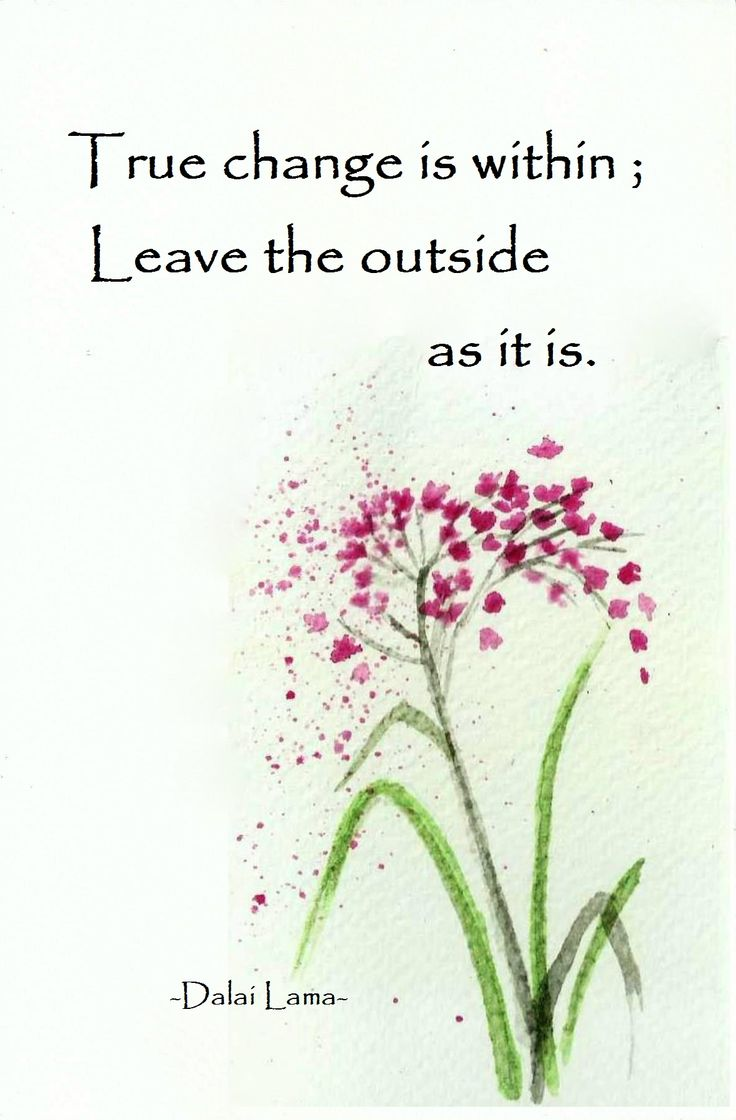 True change is within. Leave the outside as it is. (Dalai Lama)
