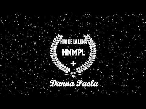 Hijo de la luna - HNMPL- Danna Paola
