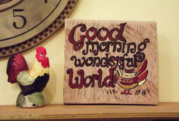 """Distressed wood with simple happy thought """"Good morning wonderful wood"""" handpainted over primitive rooster starts the day right! on Etsy, $9.50"""