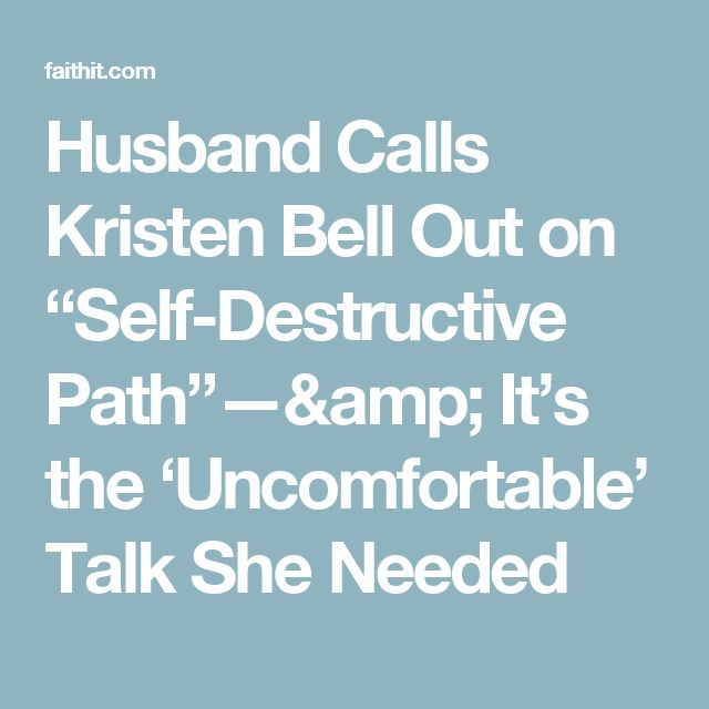 "Husband Calls Kristen Bell Out on ""Self-Destructive Path""—& It's the 'Uncomfortable' Talk She Needed"