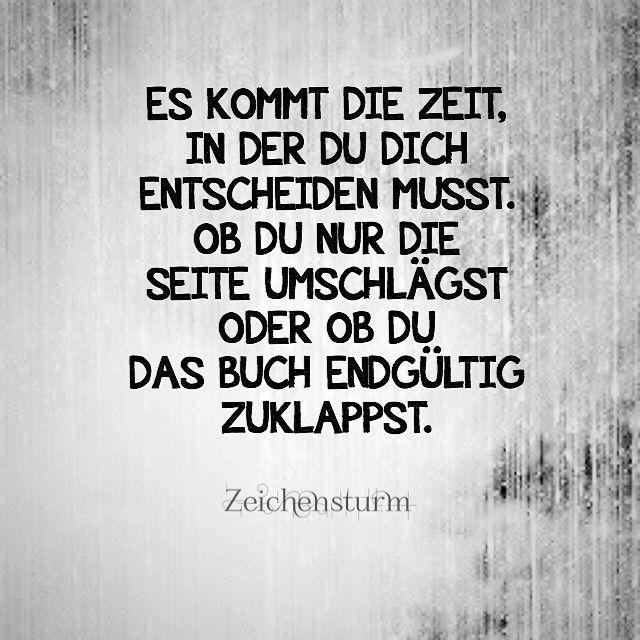 #Zeit #Entscheidung #Seite #Umschlagen #Buch #Zuklappen #Zeichensturm #GermanQuotes #Spruch #Sprüche - zeichensturm