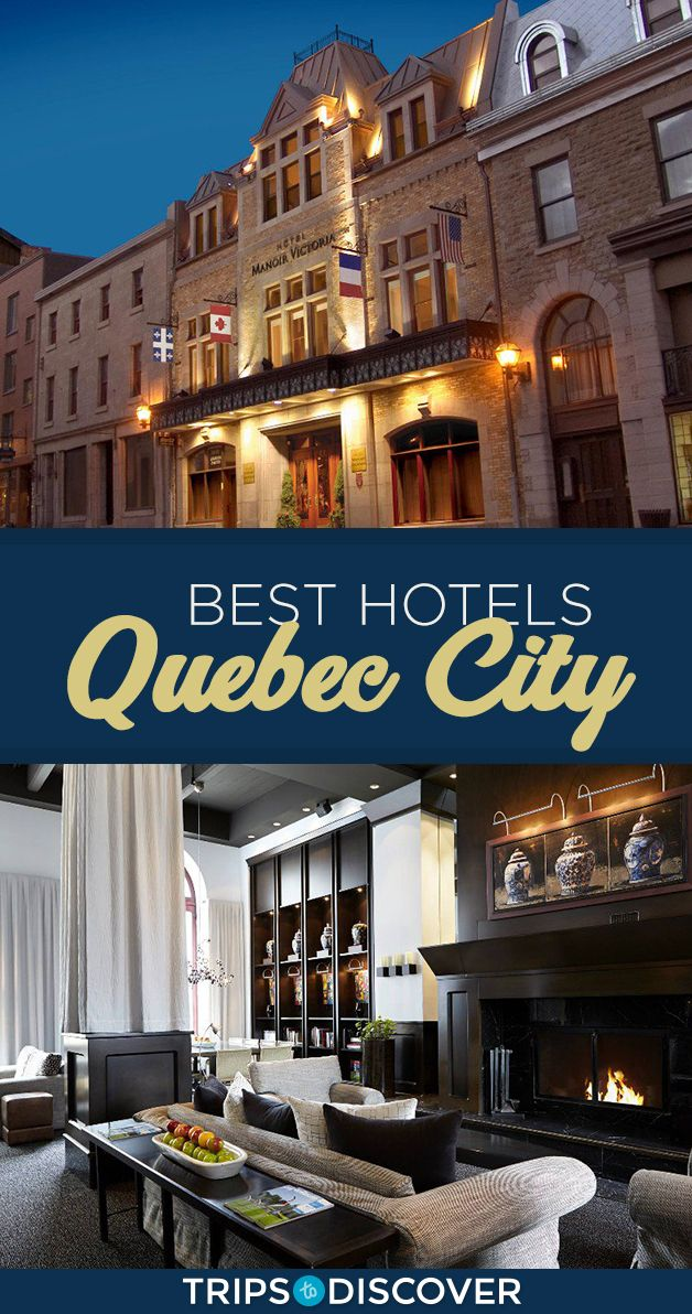 10 Great Hotels In Quebec City For Your Next Canadian Adventure With Images Quebec City Quebec City Winter