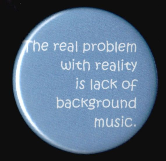 Yup!Thoughts, Real Life, Quotes, The Real, Songs, So True, Plays, Buttons, Backgrounds Music