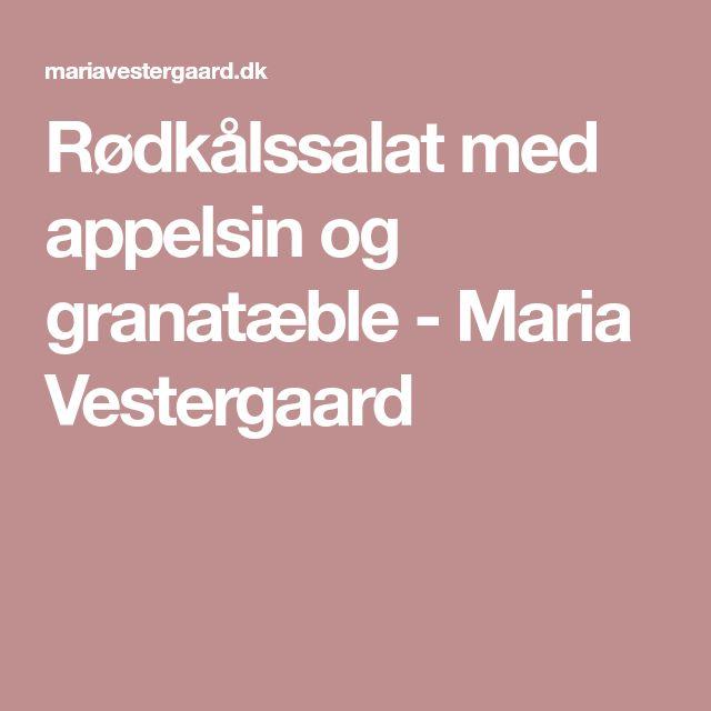 Rødkålssalat med appelsin og granatæble - Maria Vestergaard