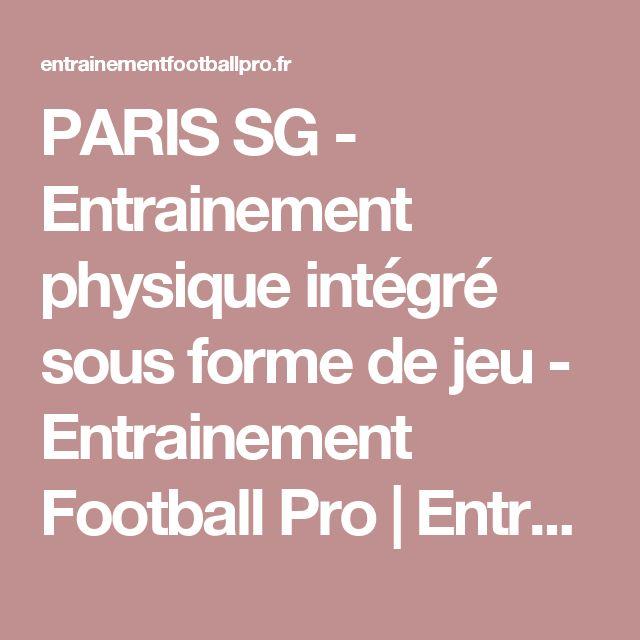 PARIS SG - Entrainement physique intégré sous forme de jeu - Entrainement Football Pro | Entrainement Football Pro