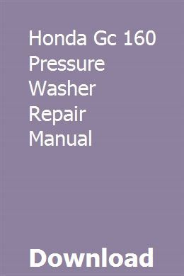 Honda Gc 160 Pressure Washer Repair Manual download pdf