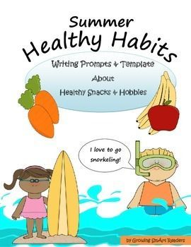 FREEBIE! Kids write about what summer snacks and hobbies help them grow! This will help kids think about how their choice of foods and habits affect their health. Easy, fun writing...good practice for summer or back to school.