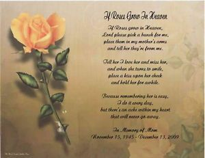 ... Memorial Poem For Loss Of Mother, Sister, Wife If Roses Grow In Heaven