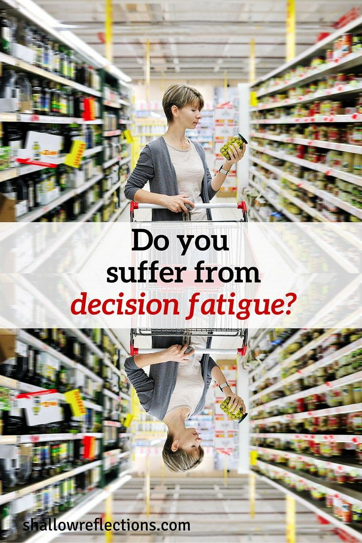 Do you suffer from decision fatigue?